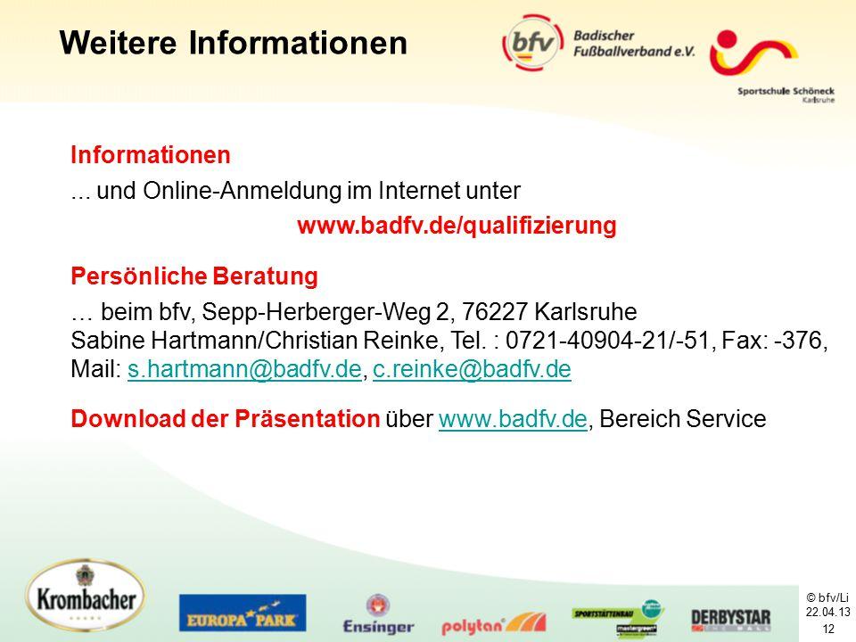 © bfv/Li 22.04.13 12 Informationen... und Online-Anmeldung im Internet unter www.badfv.de/qualifizierung Persönliche Beratung … beim bfv, Sepp-Herberg