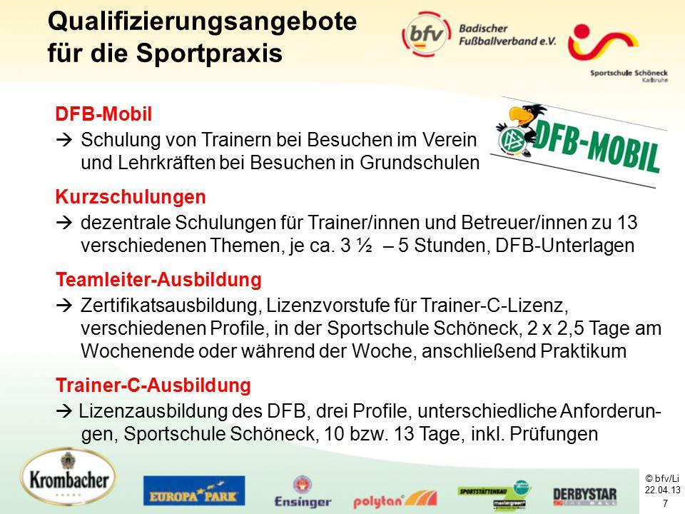 7 Qualifizierungsangebote für die Sportpraxis DFB-Mobil  Schulung von Trainern bei Besuchen im Verein und Lehrkräften bei Besuchen in Grundschulen Ku
