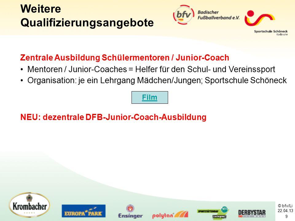 © bfv/Li 22.04.13 9 Zentrale Ausbildung Schülermentoren / Junior-Coach Mentoren / Junior-Coaches = Helfer für den Schul- und Vereinssport Organisation