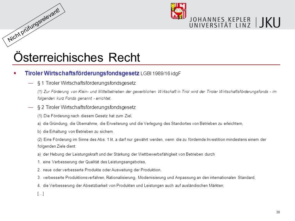 36 Österreichisches Recht  Tiroler Wirtschaftsförderungsfondsgesetz  Tiroler Wirtschaftsförderungsfondsgesetz LGBl 1989/16 idgF —§ 1 Tiroler Wirtschaftsförderungsfondsgesetz (1) Zur Förderung von Klein- und Mittelbetrieben der gewerblichen Wirtschaft in Tirol wird der Tiroler Wirtschaftsförderungsfonds - im folgenden kurz Fonds genannt - errichtet.