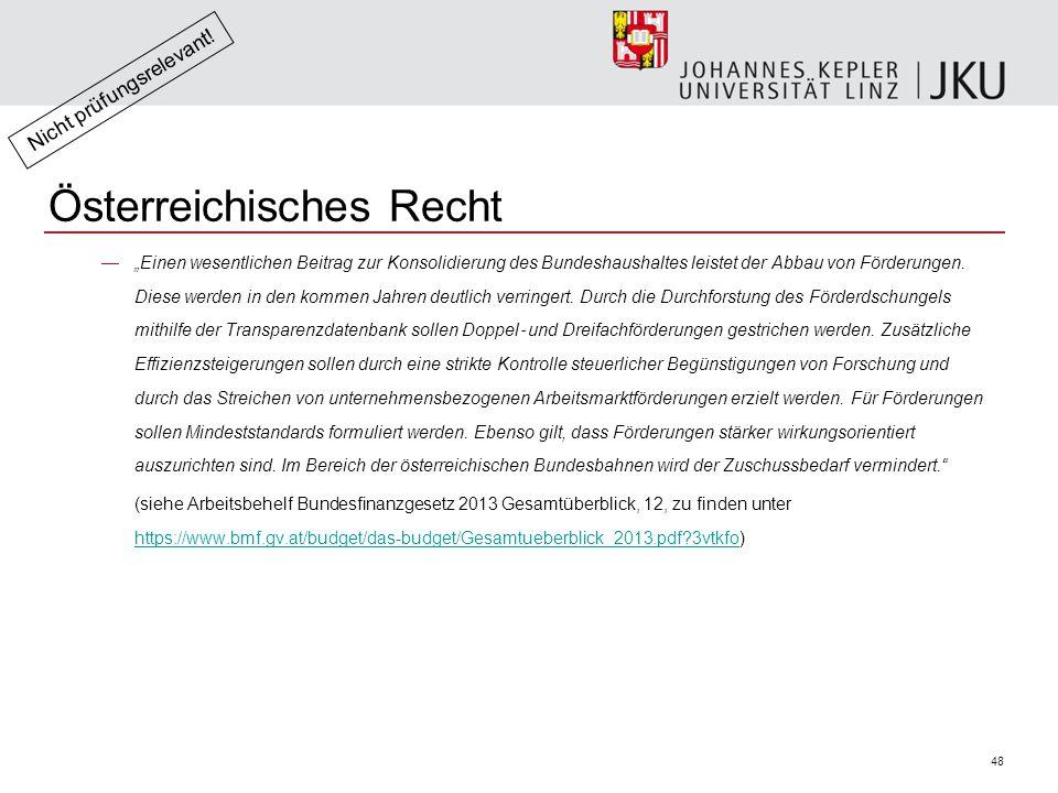 """48 Österreichisches Recht —""""Einen wesentlichen Beitrag zur Konsolidierung des Bundeshaushaltes leistet der Abbau von Förderungen."""