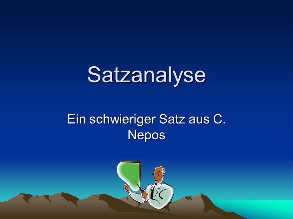 Satzanalyse Ein schwieriger Satz aus C. Nepos
