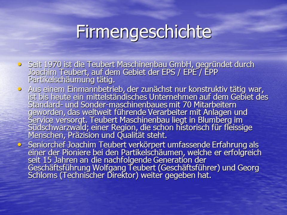 Firmengeschichte Seit 1970 ist die Teubert Maschinenbau GmbH, gegründet durch Joachim Teubert, auf dem Gebiet der EPS / EPE / EPP Partikelschäumung tä