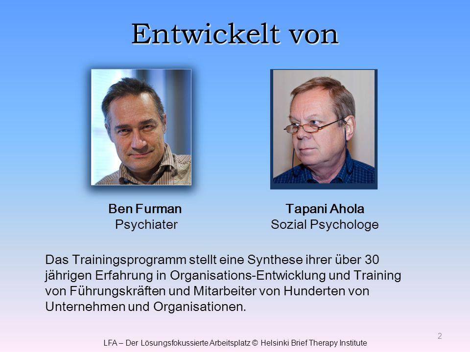 Entwickelt von Ben Furman Psychiater 2 Das Trainingsprogramm stellt eine Synthese ihrer über 30 jährigen Erfahrung in Organisations-Entwicklung und Tr