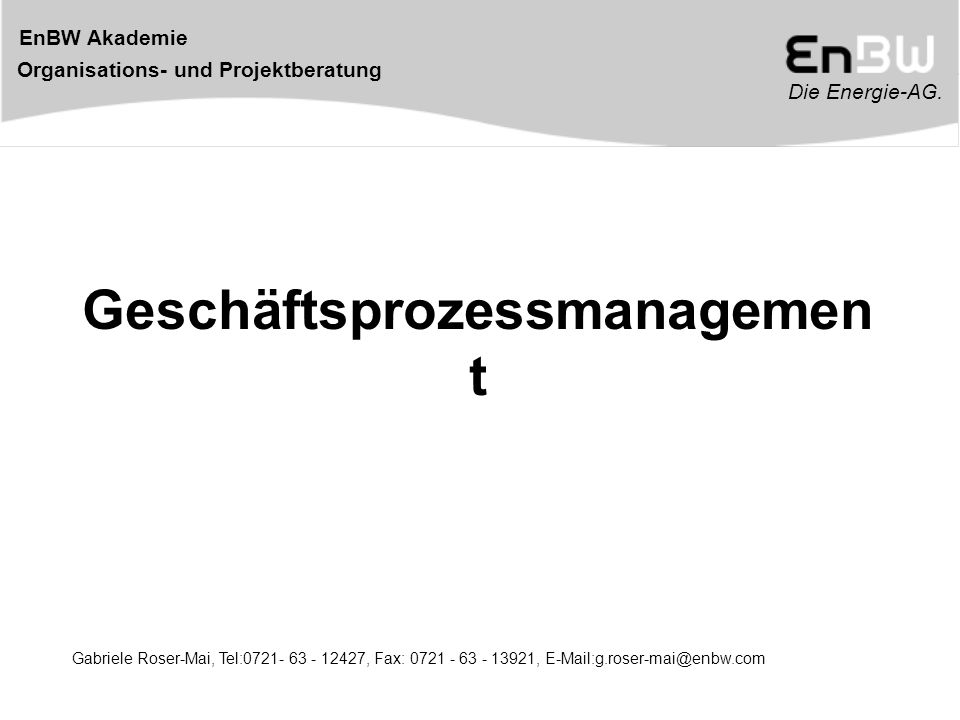 Die Energie-AG.EnBW Akademie Organisations- und Projektberatung 72 3.