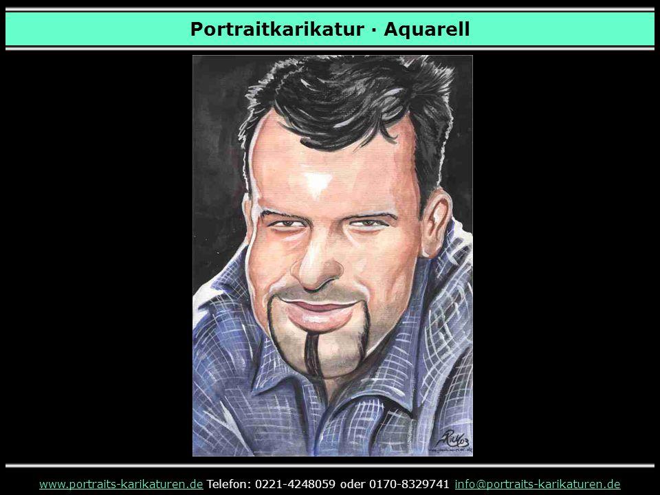 Portraitkarikatur · Aquarell www.portraits-karikaturen.dewww.portraits-karikaturen.de Telefon: 0221-4248059 oder 0170-8329741 info@portraits-karikatur