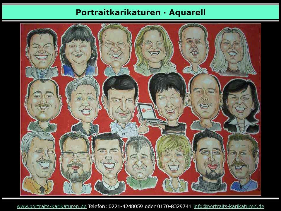 Portraitkarikaturen · Aquarell www.portraits-karikaturen.dewww.portraits-karikaturen.de Telefon: 0221-4248059 oder 0170-8329741 info@portraits-karikaturen.deinfo@portraits-karikaturen.de