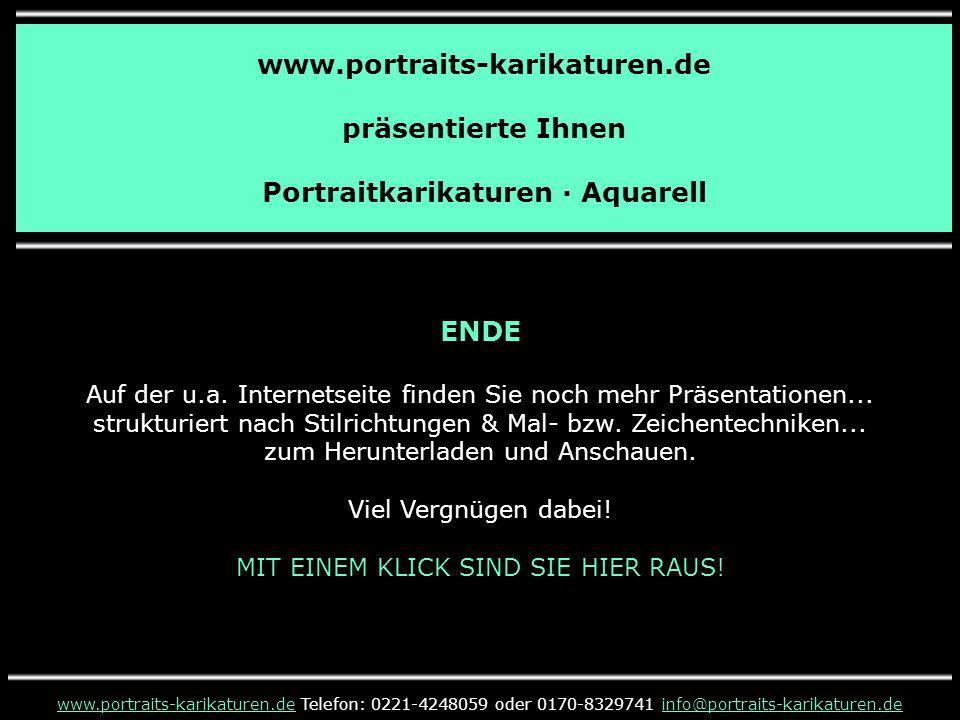 www.portraits-karikaturen.de präsentierte Ihnen Portraitkarikaturen · Aquarell www.portraits-karikaturen.dewww.portraits-karikaturen.de Telefon: 0221-4248059 oder 0170-8329741 info@portraits-karikaturen.deinfo@portraits-karikaturen.de ENDE Auf der u.a.