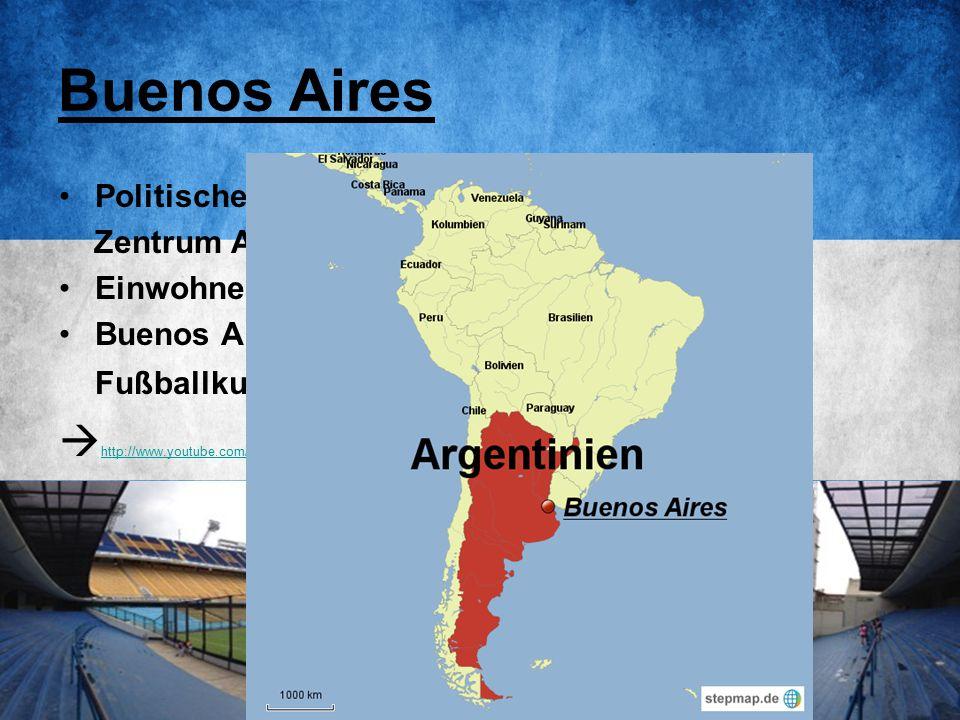 Buenos Aires Politisches, kulturelles, industrielles Zentrum Argentiniens Einwohner: ca.