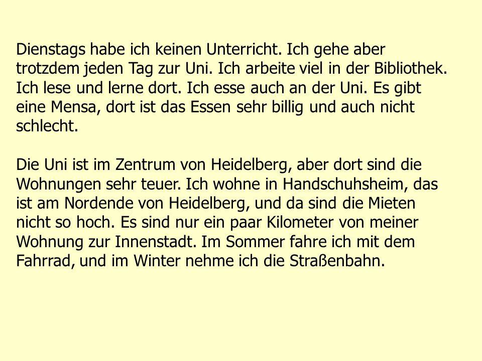 Ich bin aus Frankfurt.Meine Eltern wohnen noch da und auch meine kleine Schwester Bettina.