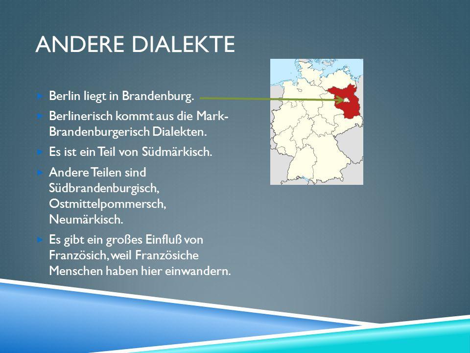 ANDERE DIALEKTE  Berlin liegt in Brandenburg.