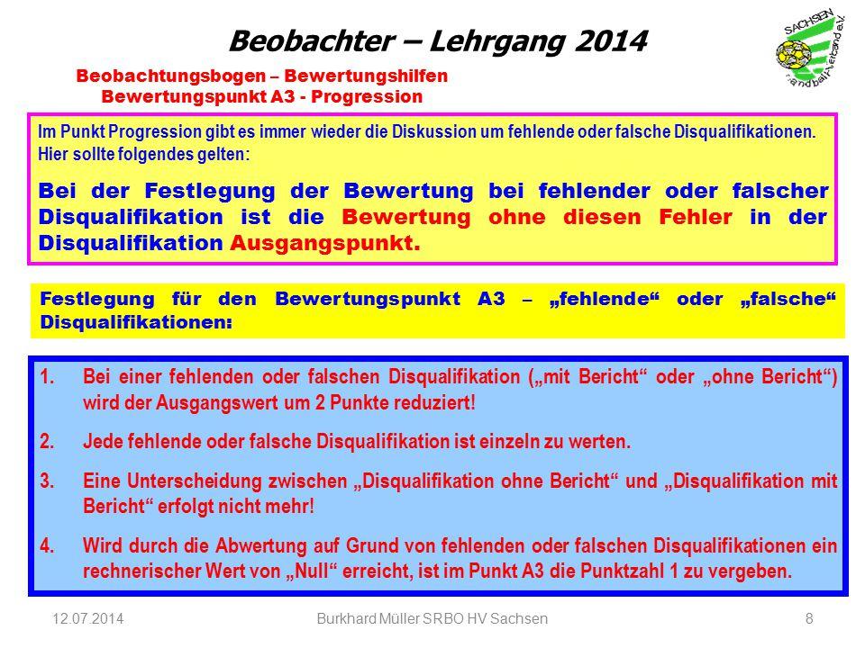 12.07.2014Burkhard Müller SRBO HV Sachsen8 Beobachtungsbogen – Bewertungshilfen Bewertungspunkt A3 - Progression Im Punkt Progression gibt es immer wi