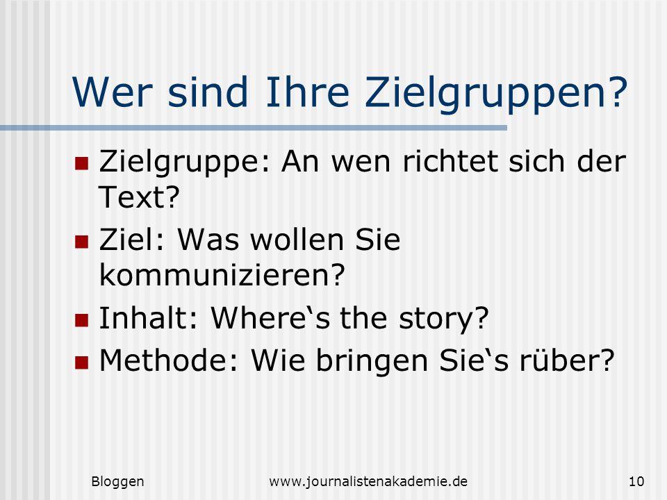 Bloggenwww.journalistenakademie.de10 Wer sind Ihre Zielgruppen.