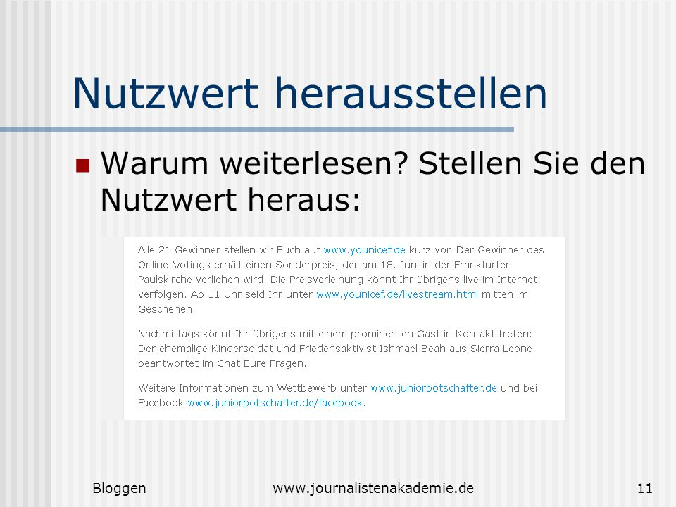 Bloggenwww.journalistenakademie.de11 Nutzwert herausstellen Warum weiterlesen.