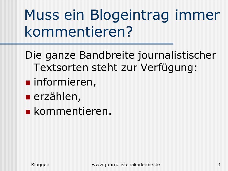 Bloggenwww.journalistenakademie.de3 Muss ein Blogeintrag immer kommentieren.