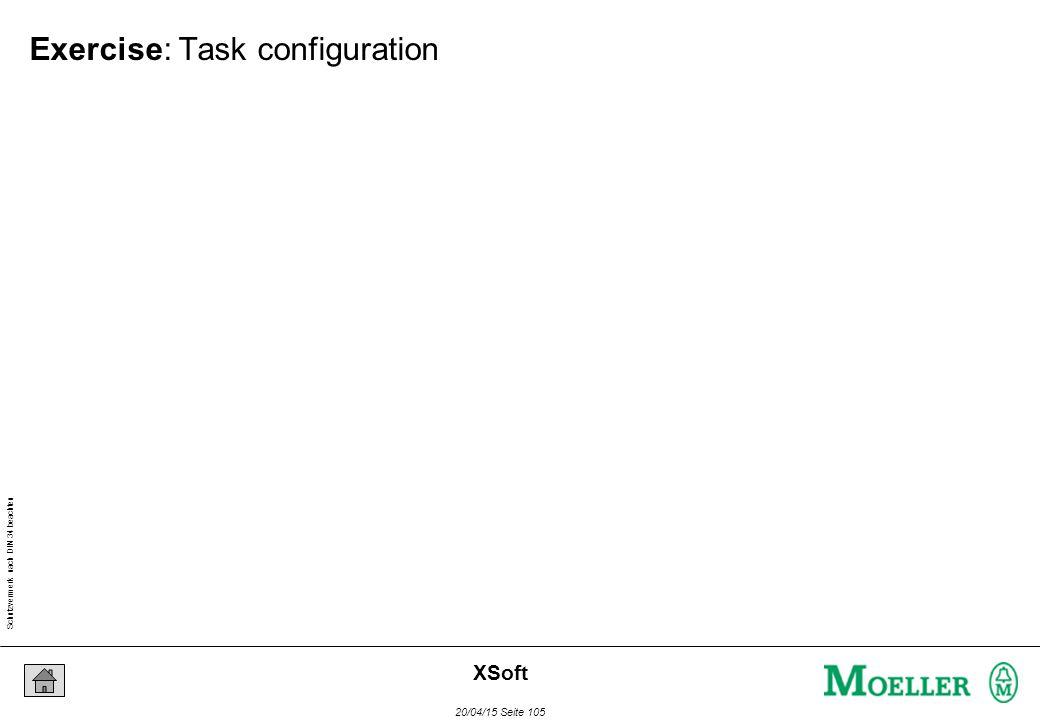 Schutzvermerk nach DIN 34 beachten 20/04/15 Seite 105 XSoft Exercise: Task configuration