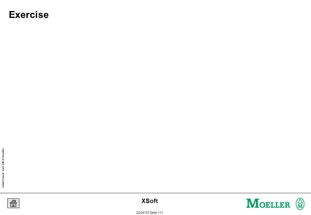 Schutzvermerk nach DIN 34 beachten 20/04/15 Seite 111 XSoft Exercise