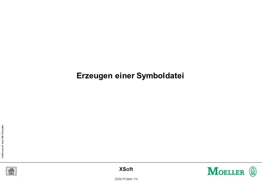 Schutzvermerk nach DIN 34 beachten 20/04/15 Seite 114 XSoft Erzeugen einer Symboldatei