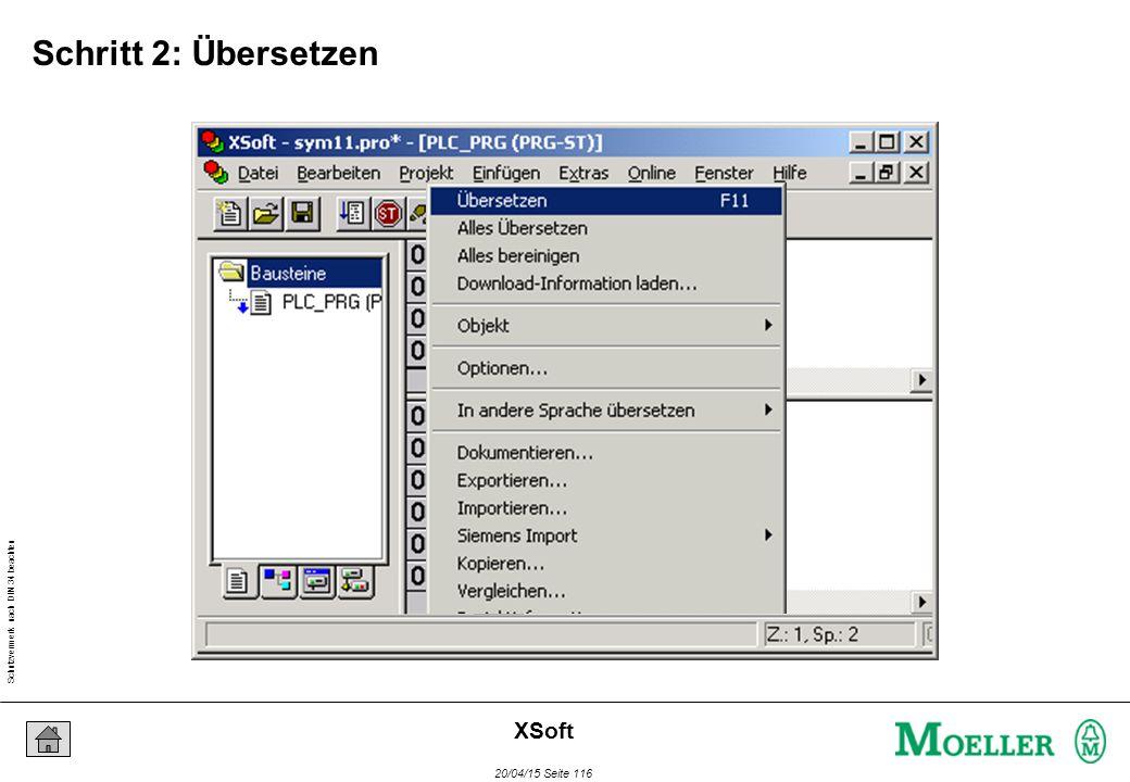 Schutzvermerk nach DIN 34 beachten 20/04/15 Seite 116 XSoft Schritt 2: Übersetzen