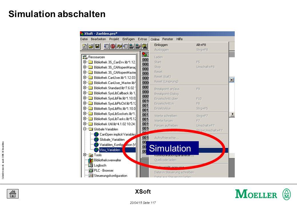Schutzvermerk nach DIN 34 beachten 20/04/15 Seite 117 XSoft Simulation abschalten Simulation