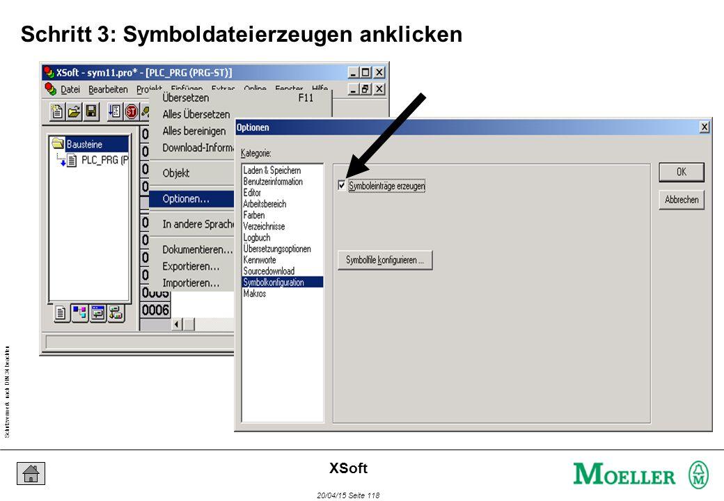 Schutzvermerk nach DIN 34 beachten 20/04/15 Seite 118 XSoft Schritt 3: Symboldateierzeugen anklicken
