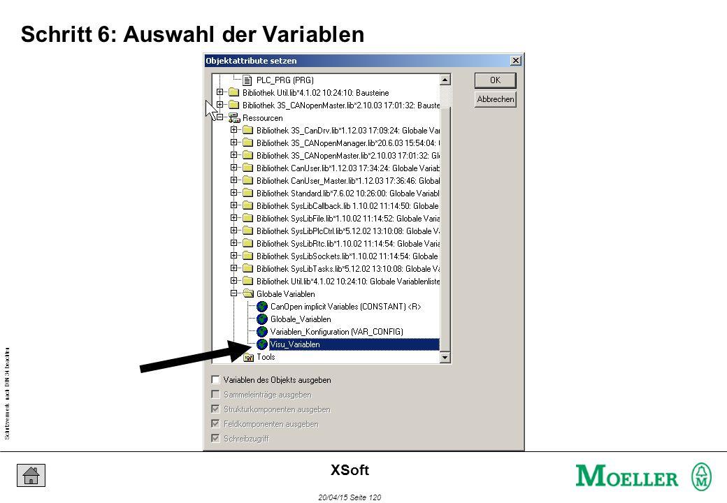 Schutzvermerk nach DIN 34 beachten 20/04/15 Seite 120 XSoft Schritt 6: Auswahl der Variablen