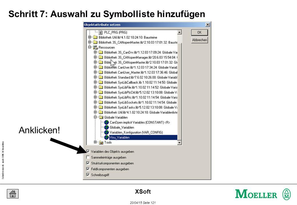 Schutzvermerk nach DIN 34 beachten 20/04/15 Seite 121 XSoft Schritt 7: Auswahl zu Symbolliste hinzufügen Anklicken!