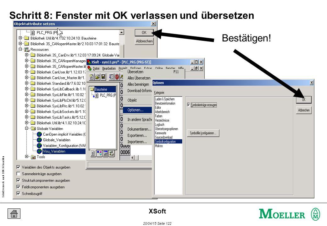 Schutzvermerk nach DIN 34 beachten 20/04/15 Seite 122 XSoft Schritt 8: Fenster mit OK verlassen und übersetzen Bestätigen!