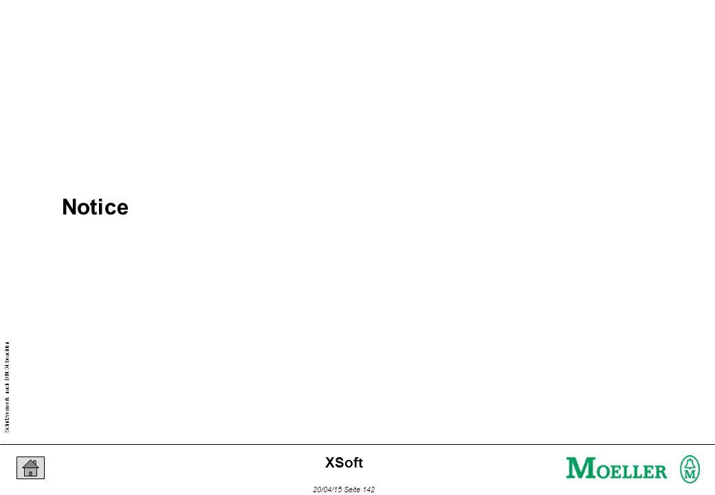 Schutzvermerk nach DIN 34 beachten 20/04/15 Seite 142 XSoft Notice