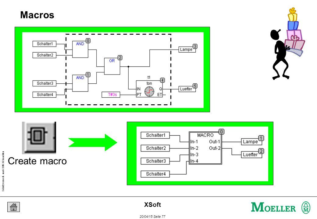 Schutzvermerk nach DIN 34 beachten 20/04/15 Seite 77 XSoft Macros Create macro