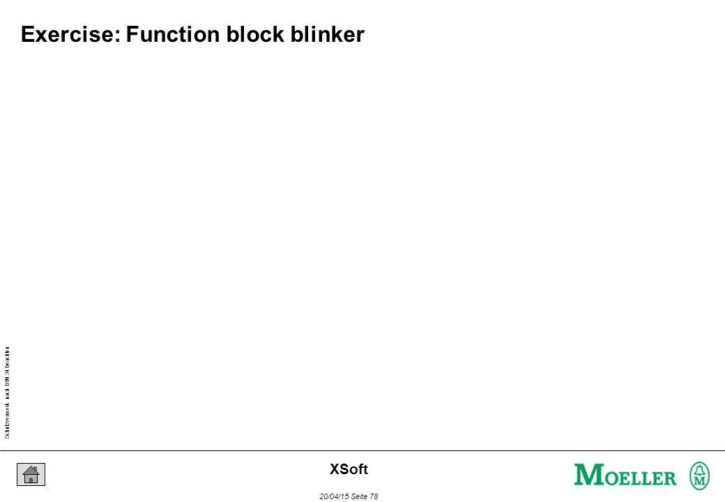 Schutzvermerk nach DIN 34 beachten 20/04/15 Seite 78 XSoft Exercise: Function block blinker