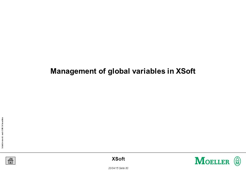 Schutzvermerk nach DIN 34 beachten 20/04/15 Seite 80 XSoft Management of global variables in XSoft