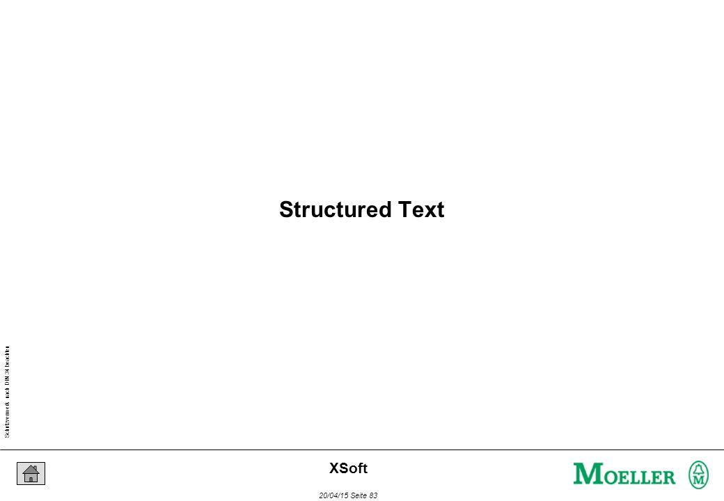 Schutzvermerk nach DIN 34 beachten 20/04/15 Seite 83 XSoft Structured Text