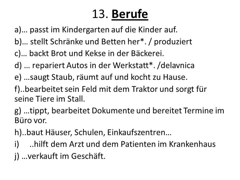 13.Berufe a)… passt im Kindergarten auf die Kinder auf.