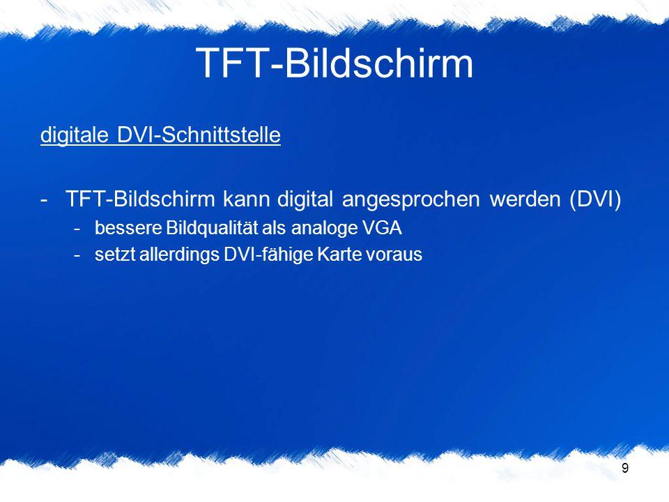 9 TFT-Bildschirm digitale DVI-Schnittstelle -TFT-Bildschirm kann digital angesprochen werden (DVI) -bessere Bildqualität als analoge VGA -setzt allerd