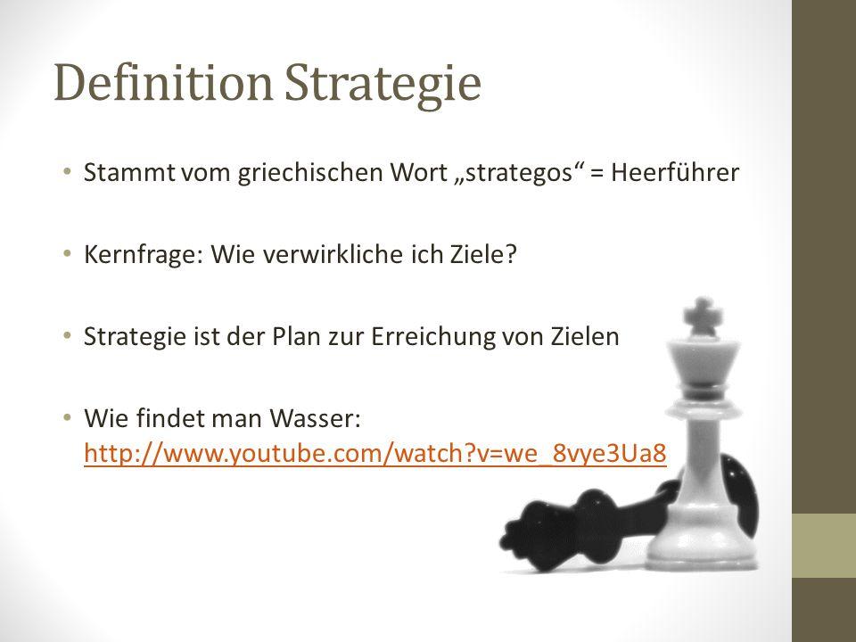 """Definition Strategie Stammt vom griechischen Wort """"strategos"""" = Heerführer Kernfrage: Wie verwirkliche ich Ziele? Strategie ist der Plan zur Erreichun"""