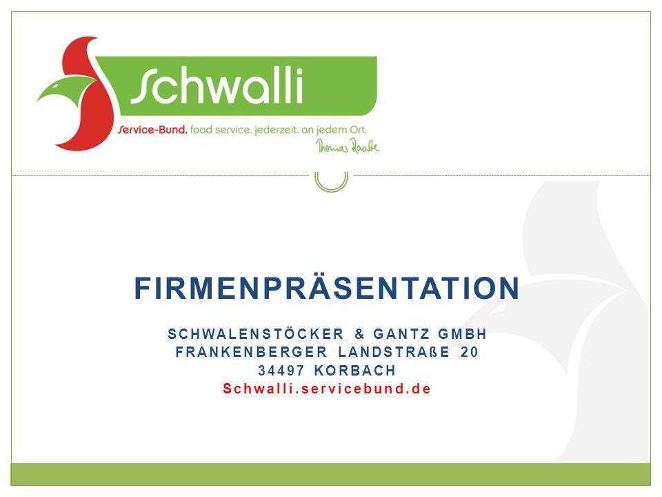 FIRMENPRÄSENTATION SCHWALENSTÖCKER & GANTZ GMBH FRANKENBERGER LANDSTRAßE 20 34497 KORBACH Schwalli.servicebund.de