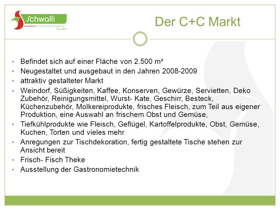 Der C+C Markt Befindet sich auf einer Fläche von 2.500 m² Neugestaltet und ausgebaut in den Jahren 2008-2009 attraktiv gestalteter Markt Weindorf, Süß