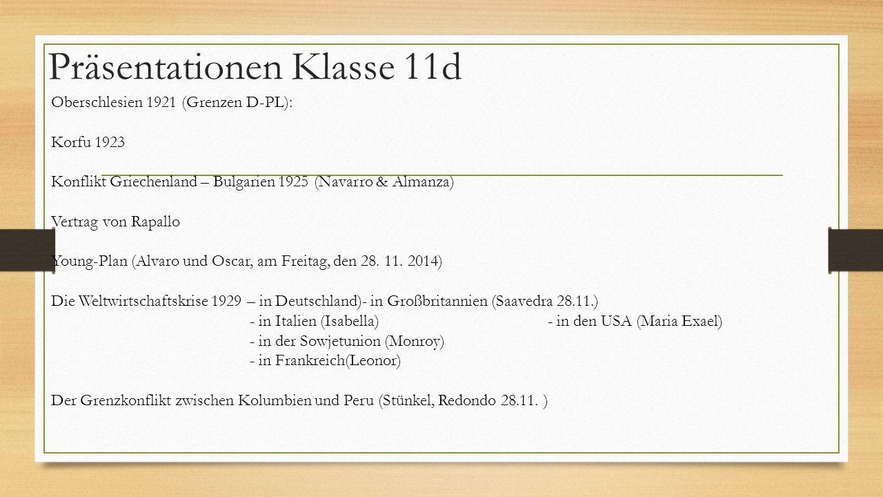 Präsentationen Klasse 11d Oberschlesien 1921 (Grenzen D-PL): Korfu 1923 Konflikt Griechenland – Bulgarien 1925 (Navarro & Almanza) Vertrag von Rapallo