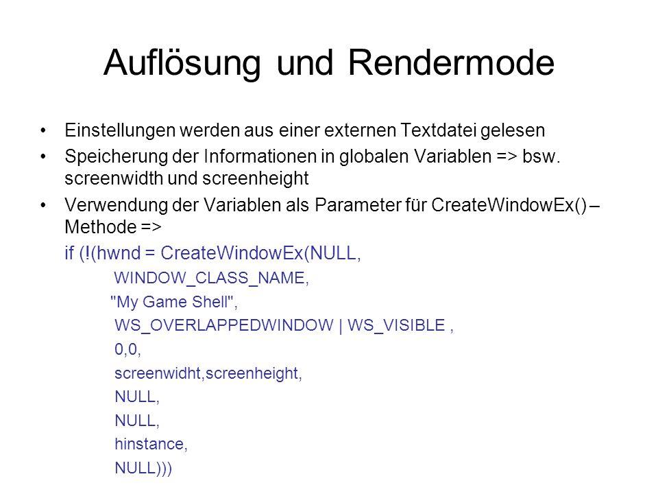 Auflösung und Rendermode Einstellungen werden aus einer externen Textdatei gelesen Speicherung der Informationen in globalen Variablen => bsw. screenw