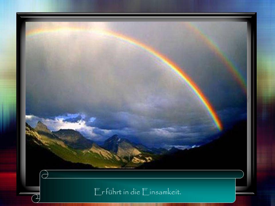 Der Weg über den Regenbogen ist nur ein Traum.