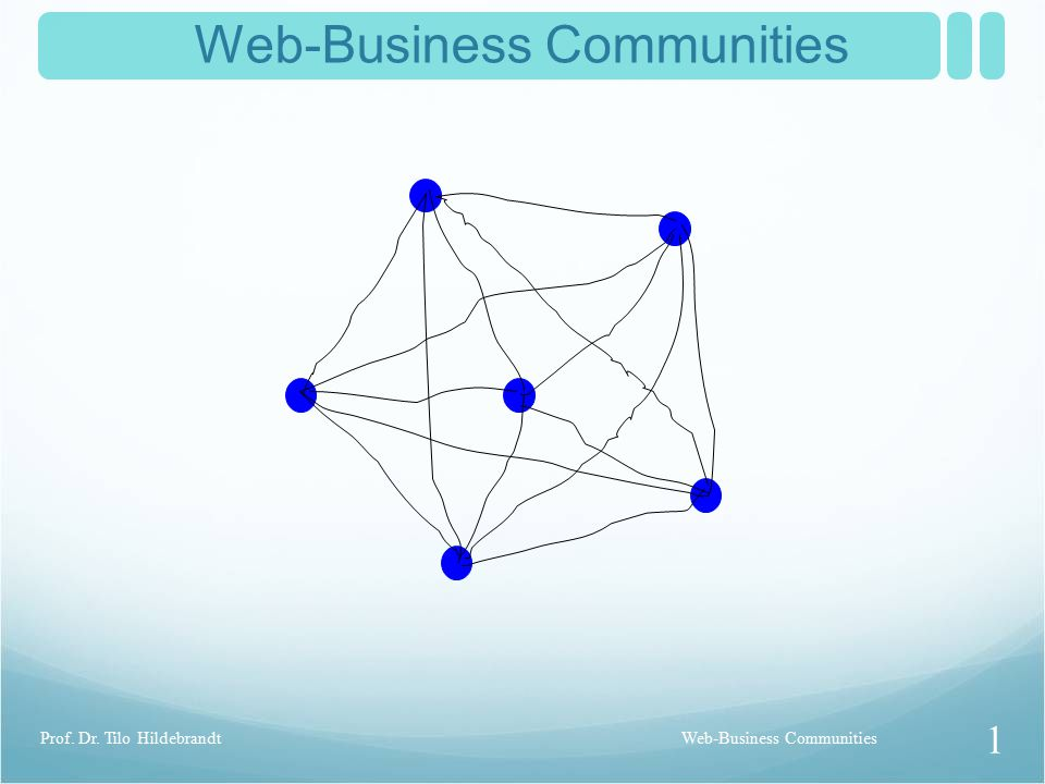 Web-Business Communities 1 Prof. Dr. Tilo Hildebrandt