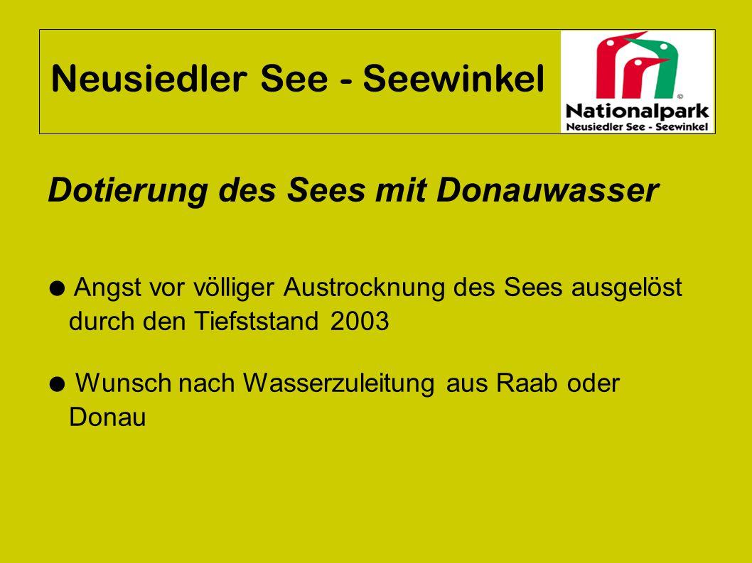 Neusiedler See - Seewinkel Dotierung des Sees mit Donauwasser ● Angst vor völliger Austrocknung des Sees ausgelöst durch den Tiefststand 2003 ● Wunsch