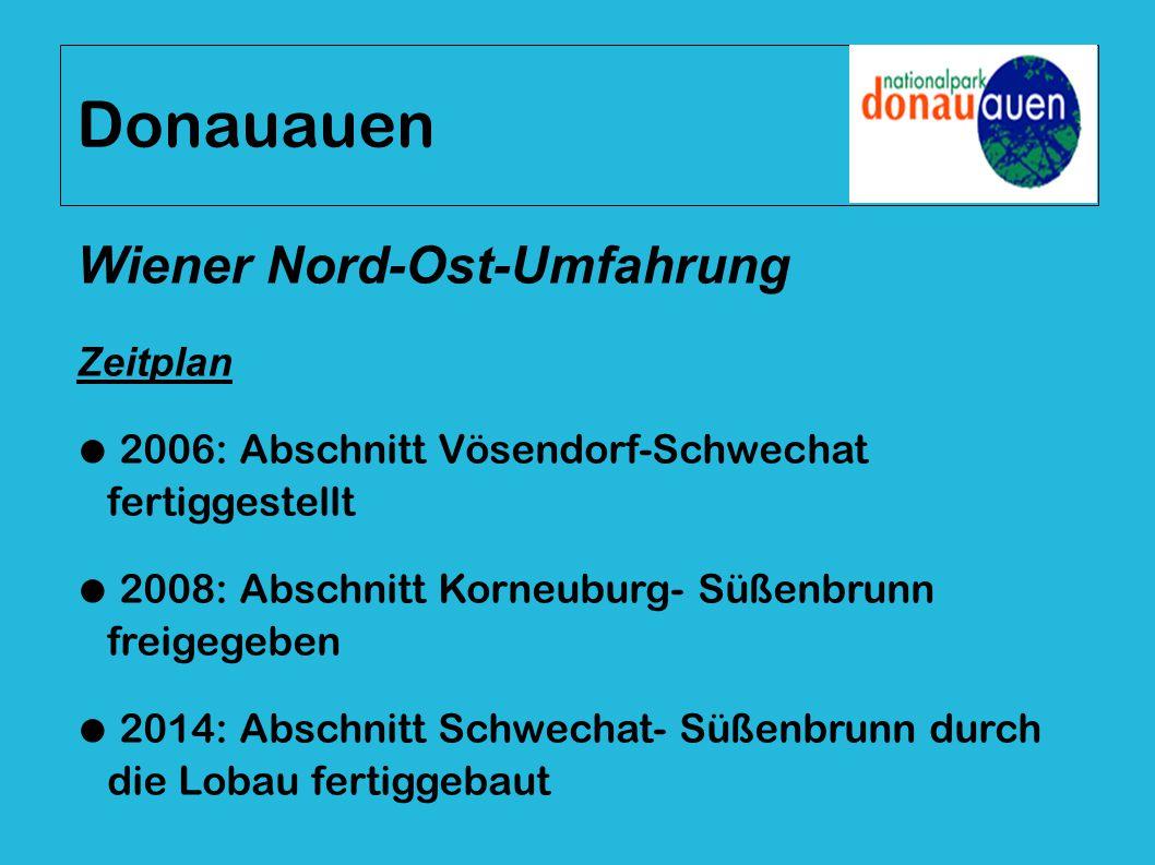 Donauauen Wiener Nord-Ost-Umfahrung Zeitplan ● 2006: Abschnitt Vösendorf-Schwechat fertiggestellt ● 2008: Abschnitt Korneuburg- Süßenbrunn freigegeben
