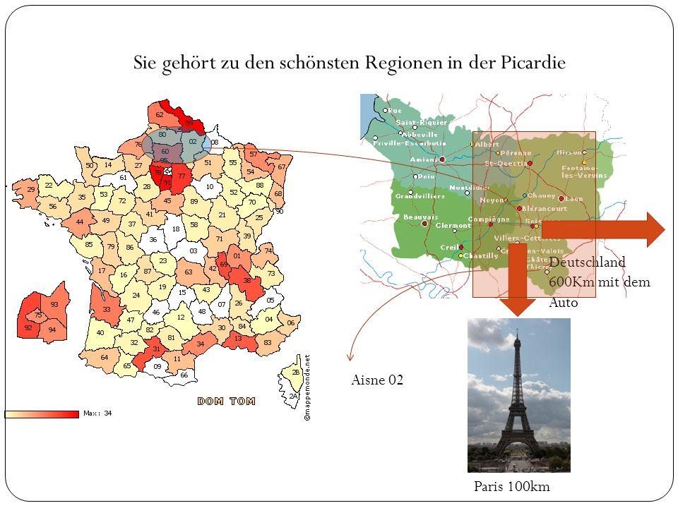 Sie gehört zu den schönsten Regionen in der Picardie Paris 100km Deutschland 600Km mit dem Auto Aisne 02
