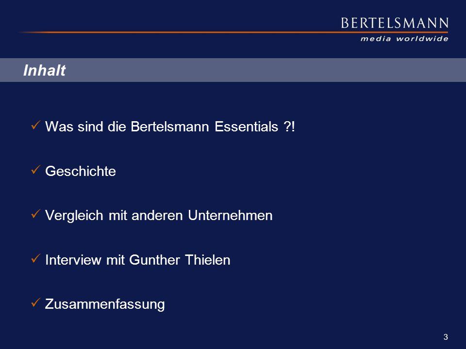 3 PowerPoint Master_Beamer_eng.pot Inhalt Was sind die Bertelsmann Essentials ?! Geschichte Vergleich mit anderen Unternehmen Interview mit Gunther Th