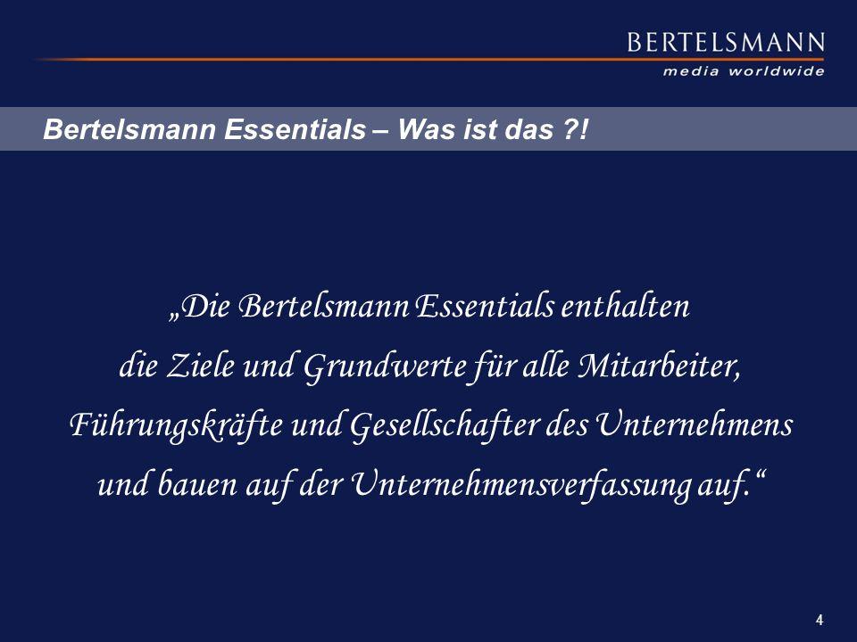 """Bertelsmann Essentials – Was ist das ?! """"Die Bertelsmann Essentials enthalten die Ziele und Grundwerte für alle Mitarbeiter, Führungskräfte und Gesell"""