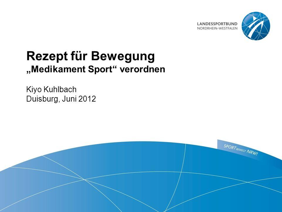"""Rezept für Bewegung """"Medikament Sport"""" verordnen Kiyo Kuhlbach Duisburg, Juni 2012"""
