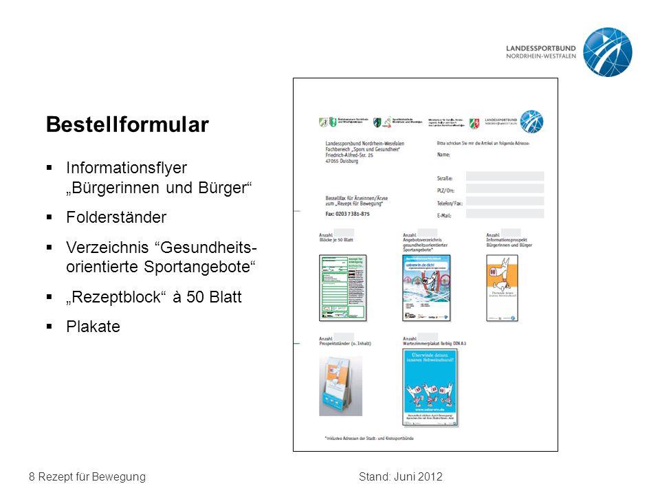 """8 Rezept für BewegungStand: Juni 2012 Bestellformular  Informationsflyer """"Bürgerinnen und Bürger""""  Folderständer  Verzeichnis """"Gesundheits- orienti"""