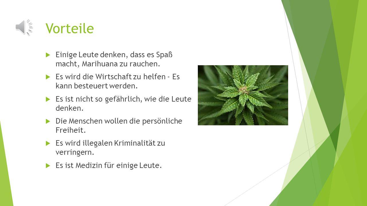 Gesetze in Deutschland  Drogenbesitz ist illegal.  Marihuanagebrauch ist night illegal, aber Marihuanabesitz ist illegal.  Wenn Sie ein wenig Marih